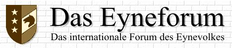 Das Eyneforum - Das internationale Forum des Eynevolkes